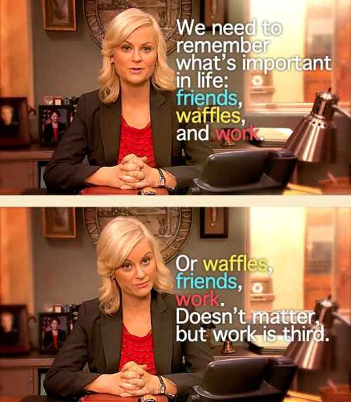 On never forgetting what's truly important in life. | 23 Hilarious Amy Poehler Quotes To Get You Through The Day