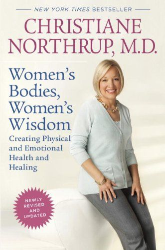 Bestseller books online Women's Bodies, Women's Wisdom (Revised Edition): Creating Physical and Emotional Health and Healing Christiane Northrup M.D.  http://www.ebooknetworking.net/books_detail-0553386735.html