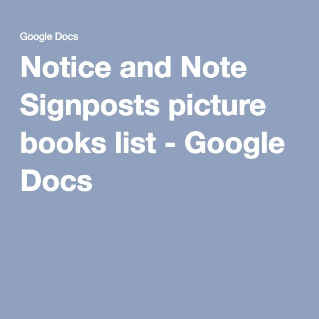 Notice and Note Signposts picture books list - Google Docs