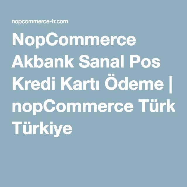 NopCommerce Akbank Sanal Pos Kredi Kartı Ödeme | nopCommerce Türkiye