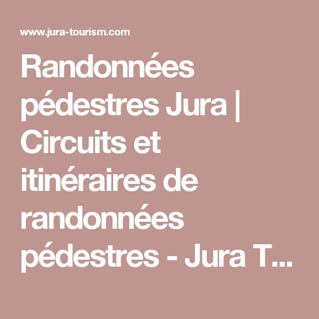 Randonnées pédestres Jura | Circuits et itinéraires de randonnées pédestres - Jura Tourisme