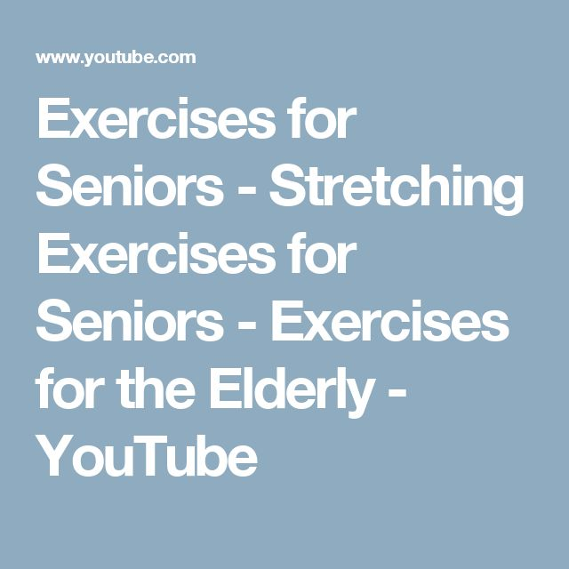 Exercises for Seniors - Stretching Exercises for Seniors - Exercises for the Elderly - YouTube