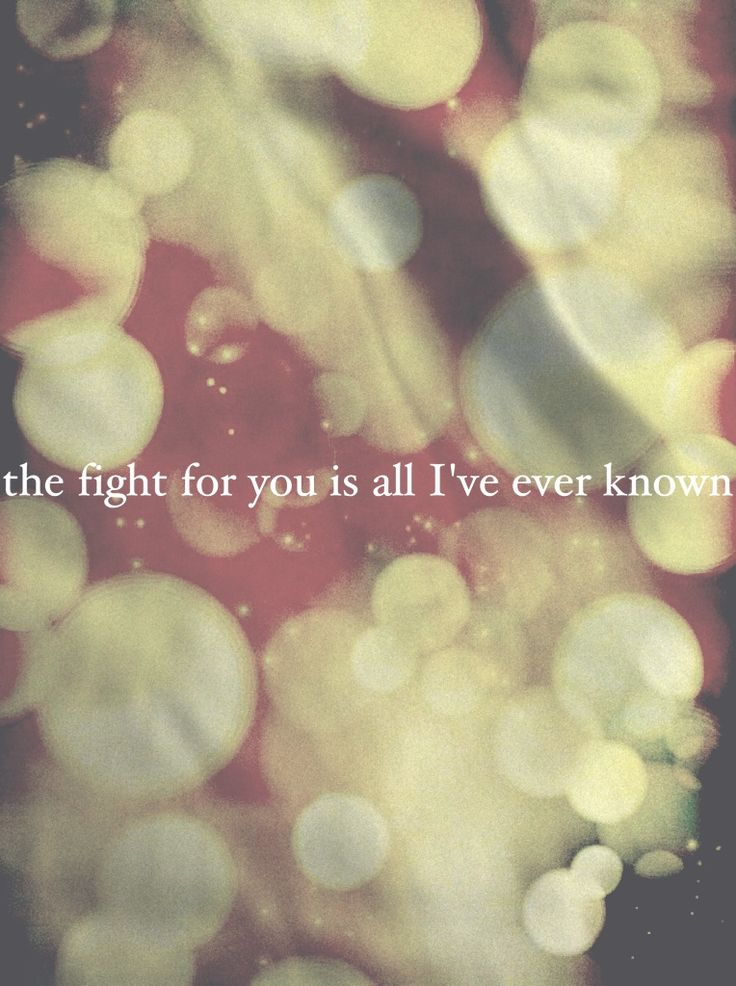 And the fight for you is all I've ever known... So come home.  Come Home- One Republic #lyrics