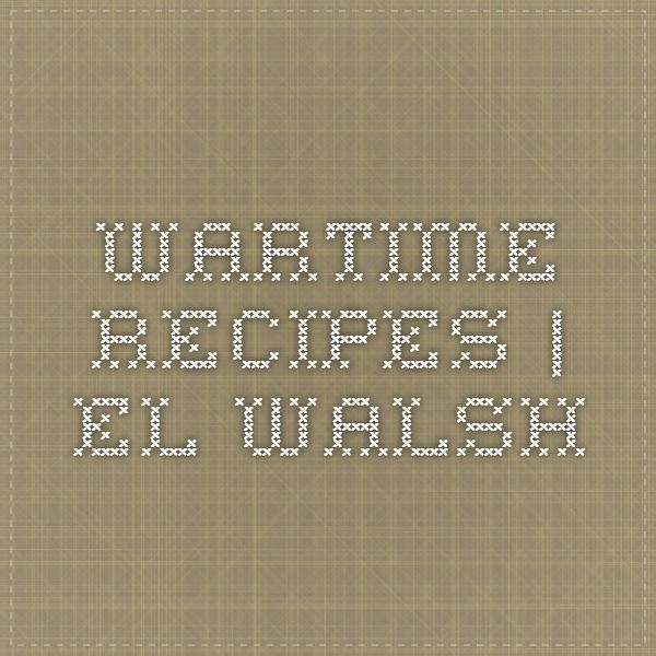 Wartime recipes | El Walsh - Quick soup, Fish Cakes, Lancashire hotpot, Ginger pudding, Mock duck, Chocolate layer cake with mock cream centre