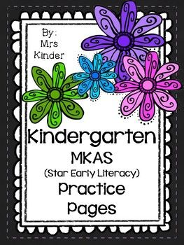 Each year, my kindergarten students are required to take the MKAS 2 state mandated computer test at the beginning and end of each school year.  We are also required to progress monitor by taking the Star Early Literacy computer test each nine weeks.  I have created this resource as a practice in order to help my students grow their scores from fall to spring.