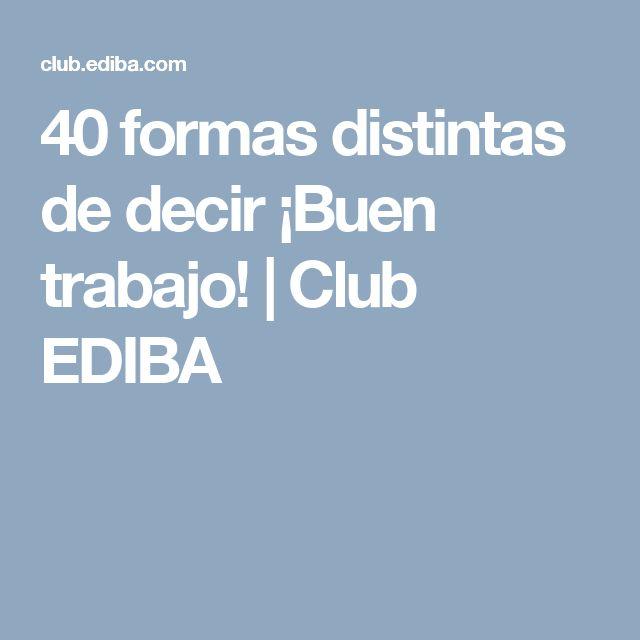 40 formas distintas de decir ¡Buen trabajo! | Club EDIBA