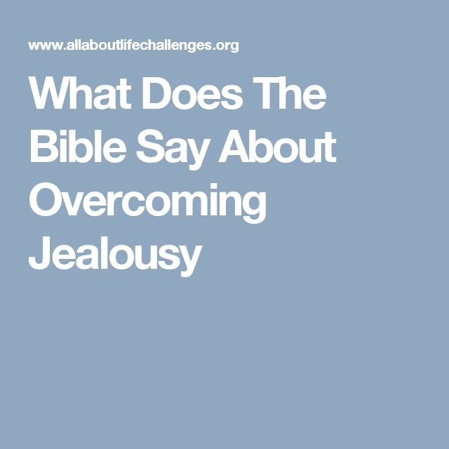 What Does The Bible Say About Overcoming Jealousy