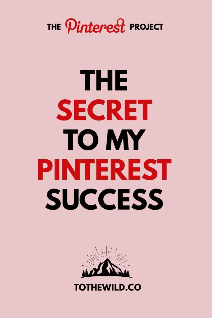 The Secret to My Pinterest Success