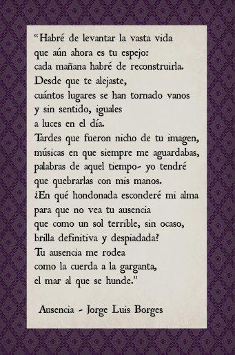 Ausencia - Jorge Luis Borges.