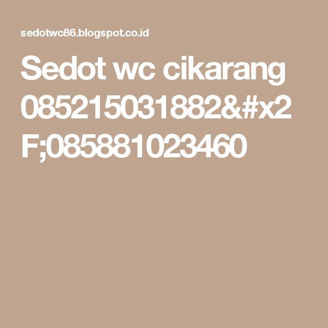 Sedot wc cikarang 085215031882/085881023460
