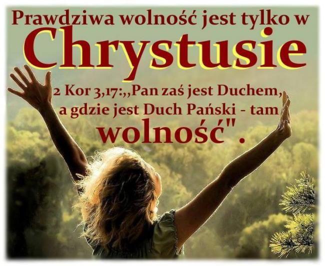 Wolność jest tylko w Chrystusie