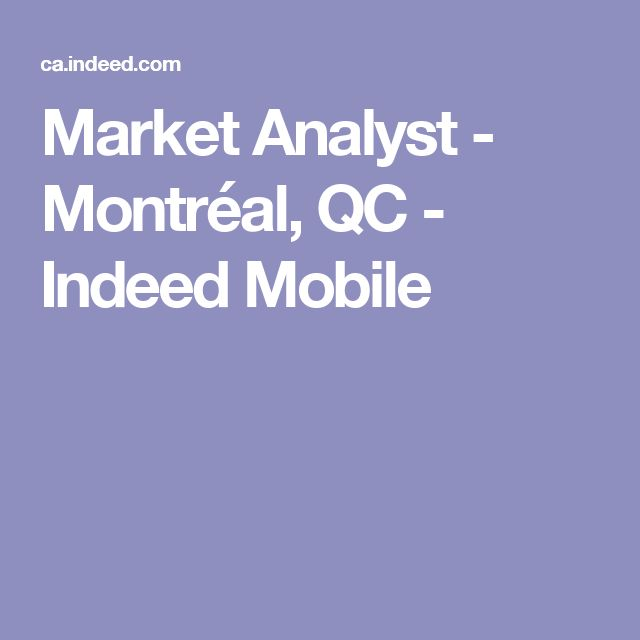 Market Analyst - Montréal, QC - Indeed Mobile