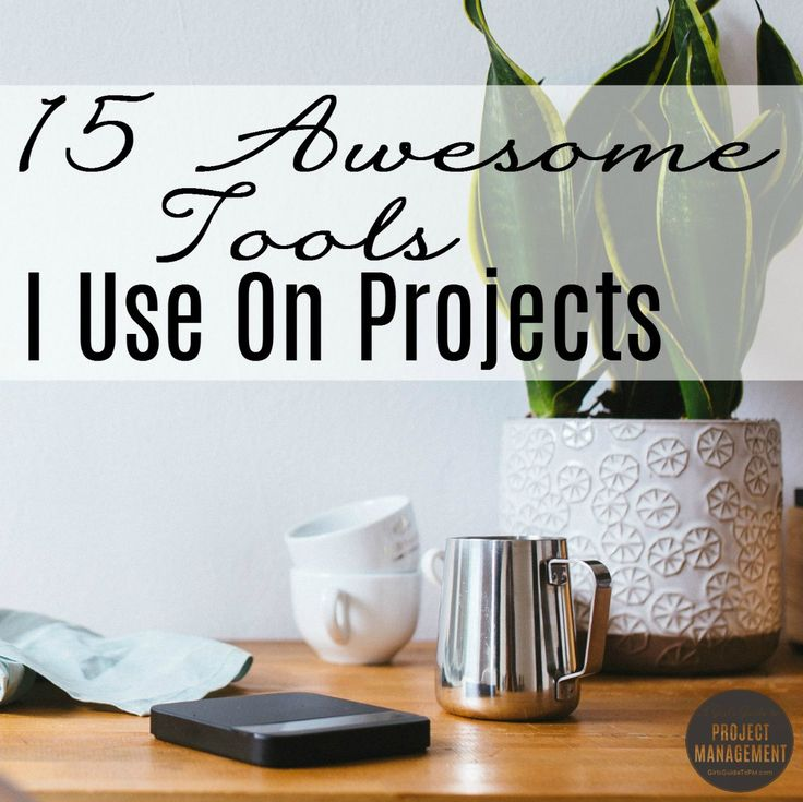 15 Awesome Tools I Use To Manage My Projects