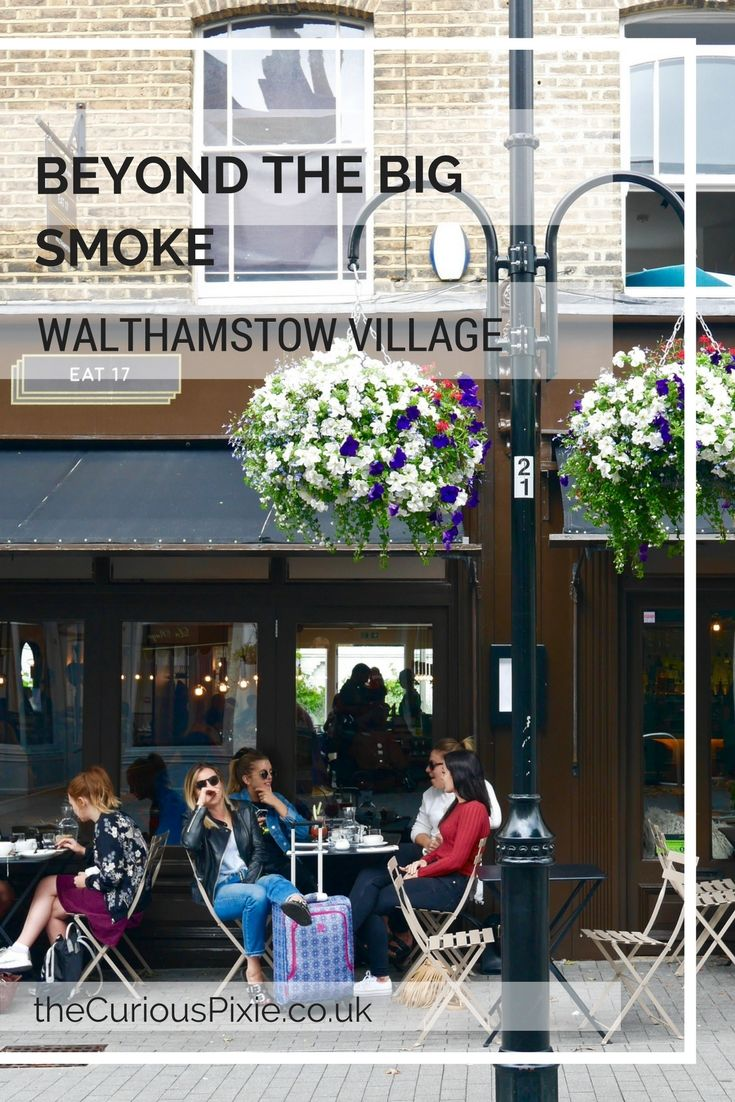 Beyond the Big Smoke - Find out what delights await in Walthamstow Village
