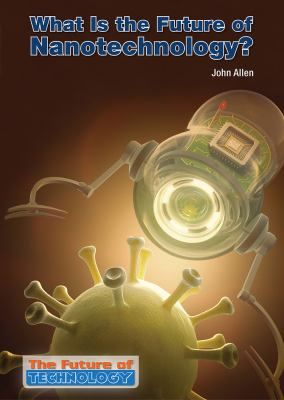 Examines nanotechnology, detailing its history, the current state of the technology, and future uses.