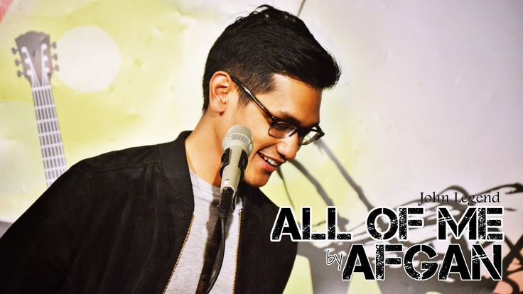 AFGAN - All of Me (by John Legend)