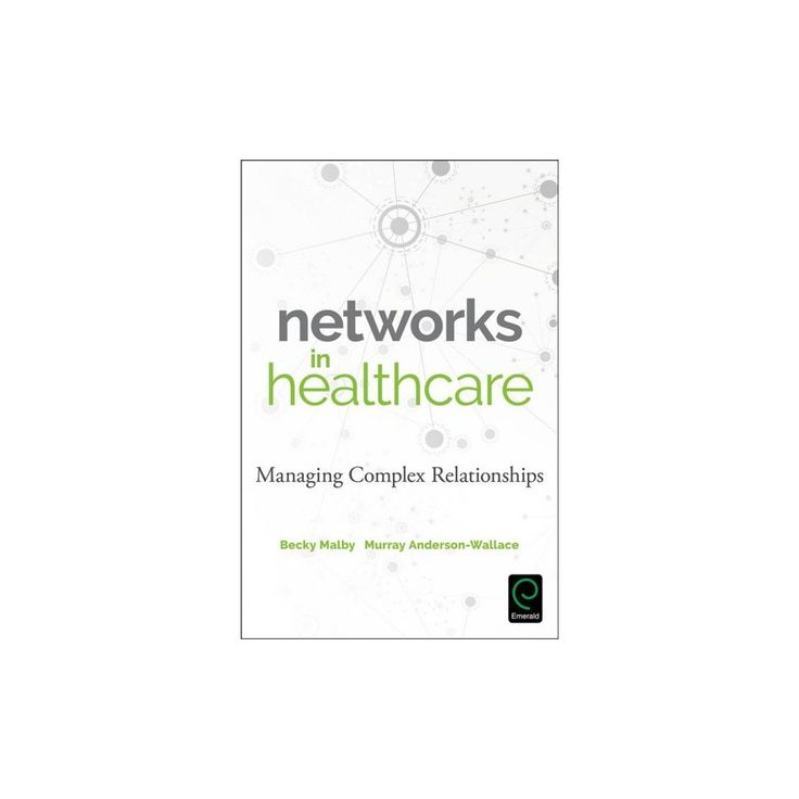 Networks in Health Care : Managing Complex Relationships (Paperback) (Becky Malby & Murray