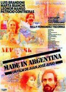 1987 - Made in Argentina. Con Luis Brandoni, Marta Bianchi, Leonor Manso y Patricio Contreras. De Juan José Jusid.