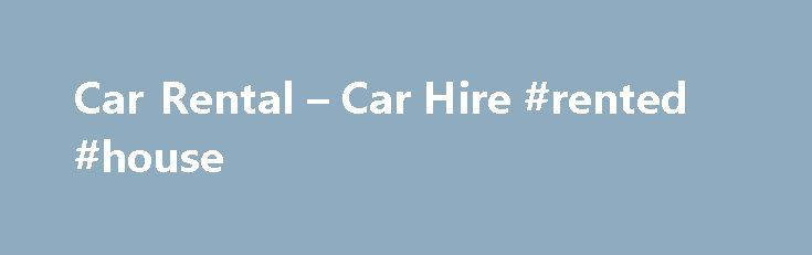 Car Rental – Car Hire #rented #house http://rental.remmont.com/car-rental-car-hire-rented-house/  #rent a car search # Oodles of Deals Home Indicator: Compare Car Rentals br/ with only one search! Slogan: The Best In Car Rental Home The Best: Find the car you want! br/ Easy. Fast. Cheap. If you can't book the rental car you want in 90 seconds, maybe you need a faster computer The...