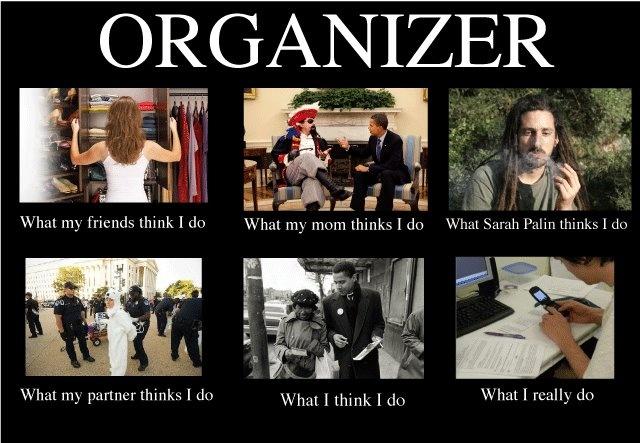 401228f1abf5ec464ef2706a3ac1e7e8 organizing tools organization what people think i do meme organizer feminism pinterest meme,Organizing Meme