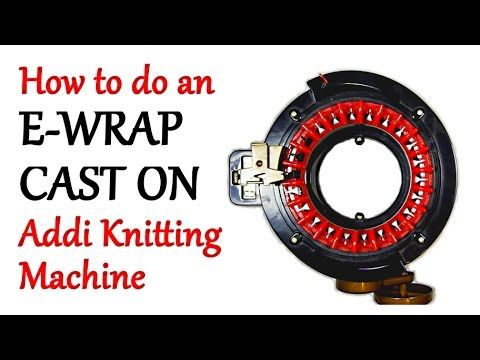 How to do an E-Wrap Cast On - Addi Express Knitting Machine | Yay For Yarn - YouTube