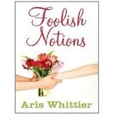 Foolish Notions (Kindle Edition)By Aris Whittier