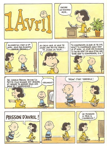 Poisson d'avril. Lucy est si mechante. Even in French these guys are funny. Poor Charlie.