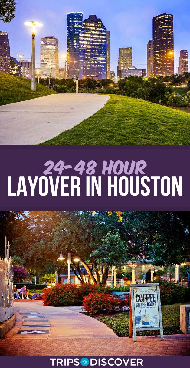 9 Ways To Make The Most Of Your 48 Hour Layover In Houston Houston Vacation Day Trips From Houston Montrose Houston
