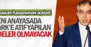 Cumhurbaşkanı Başdanışmanı: Yeni Anayasa'da Atatürk'e atıf yapılan maddeler olmayacak