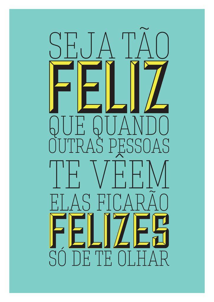Poster Frase Seja tao feliz quando outras pessoas