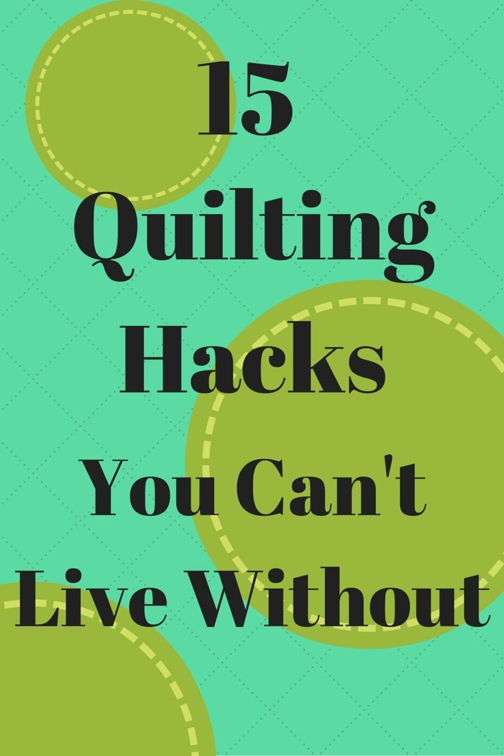 15 Quilting Hacks You Can't Live Without from SeamsandScissors.com http://www.seamsandscissors.com/quilting-hacks-you-cant-live-without/