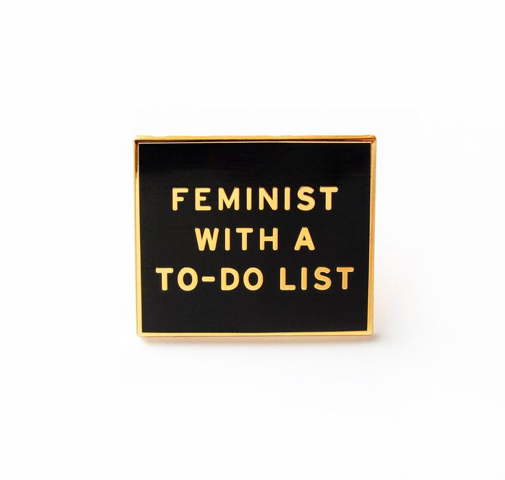 Feminist with a to-do list