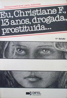 Eu, Christiane F., 13 anos, drogada, prostituída... - Kai Hermann e Horst Rieck - Difel