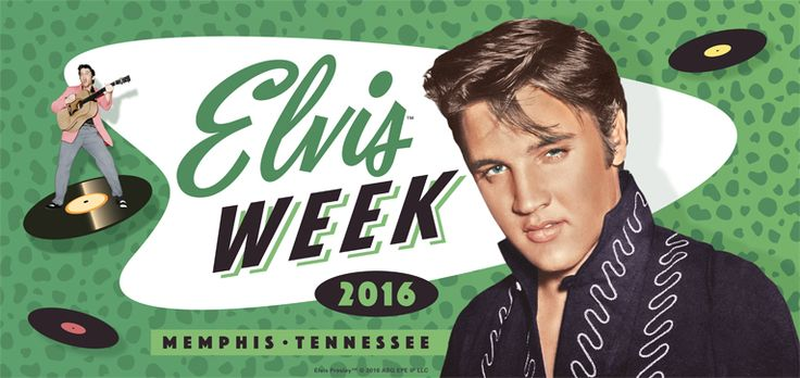 Get Ready for Elvis Week 2016