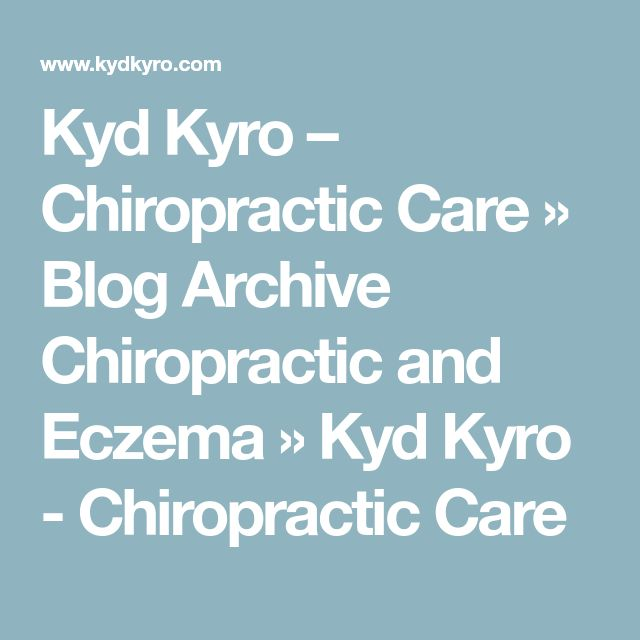 Kyd Kyro – Chiropractic Care » Blog Archive Chiropractic and Eczema » Kyd Kyro - Chiropractic Care