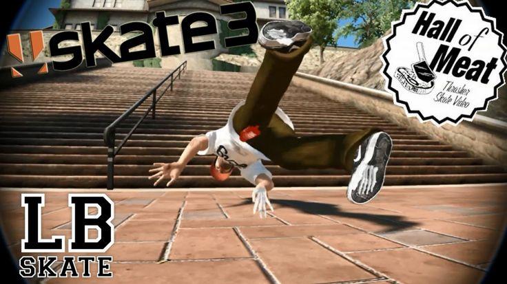 SKATE 3 -  HALL OF MEAT COMO SE QUEBRAR TODO / LB SKATE #5 -SKATE