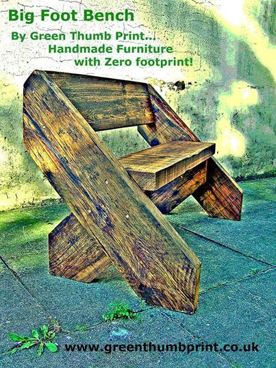 Garden Bench ....Big Foot Bench available now from Green Thumb Print | Upcycled Furniture Handmade from Reclaimed Materials