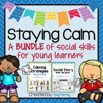 Staying Calm - A Social Skills Bundle for Young Learners ...