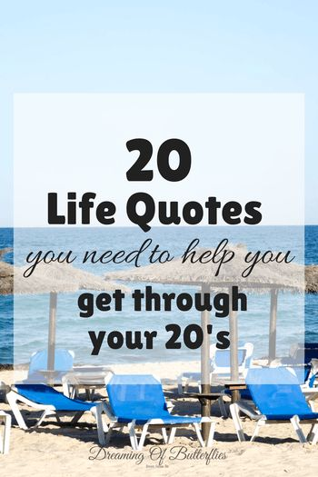 20 life quotes you need to help you get through your 20's ~ Dreaming of butterflies