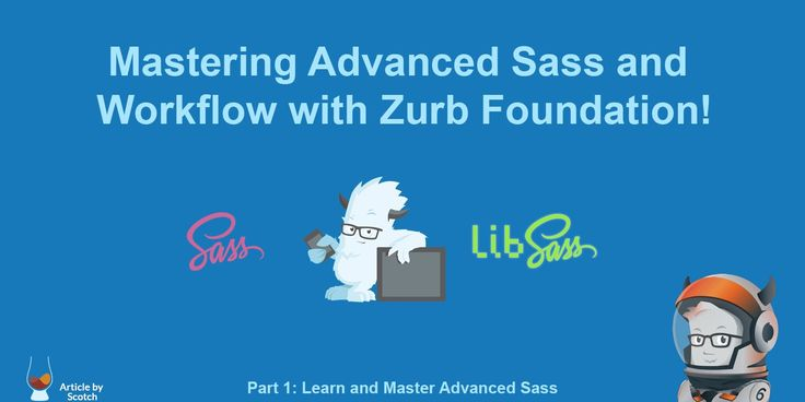 Mastering Advanced Sass & Workflow with Zurb Foundation (Part 1) ― Scotch