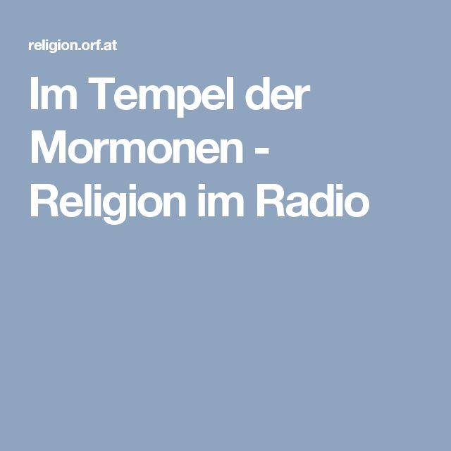 Im Tempel der Mormonen - Religion im Radio