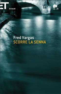 Fred Vargas, Scorre la Senna, Super ET