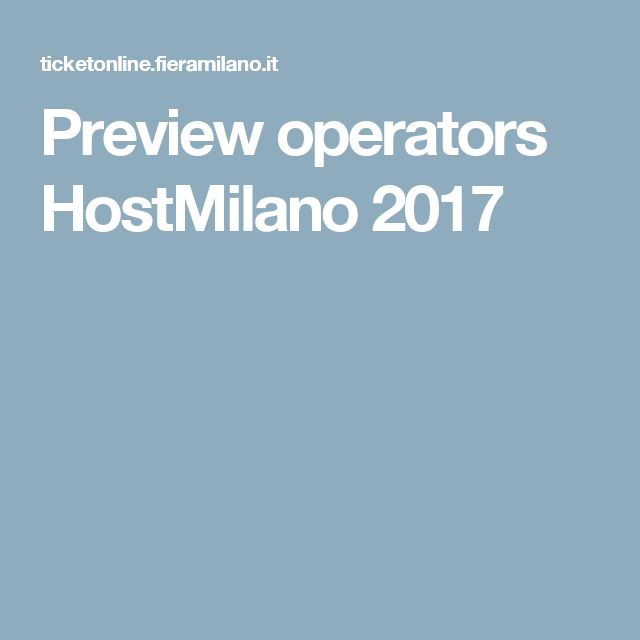 Preview operators HostMilano 2017