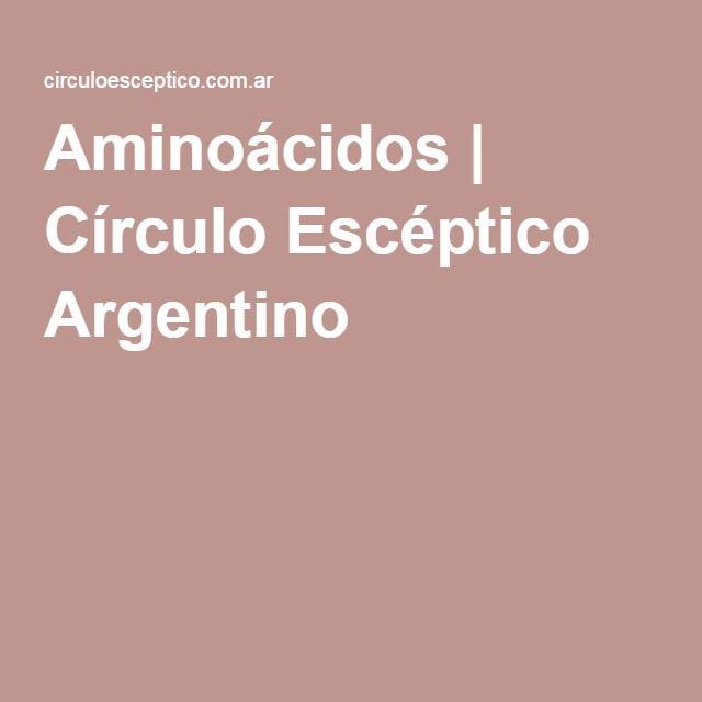 Aminoácidos | Círculo Escéptico Argentino