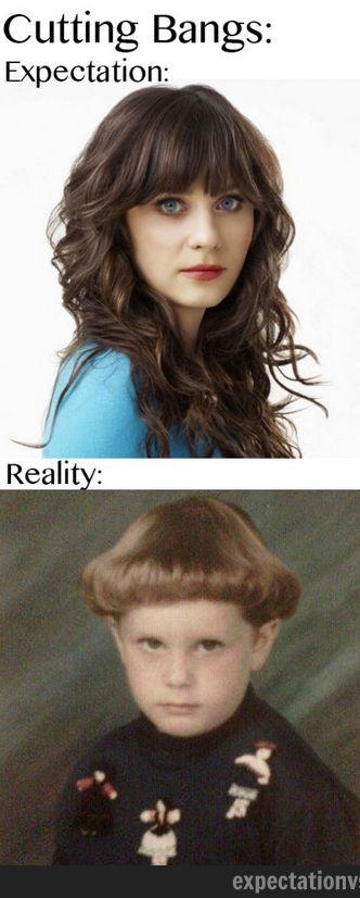 expectation vs. reality: cutting bangs- yup that is about right...haha...love bang on everybody but myself..grr