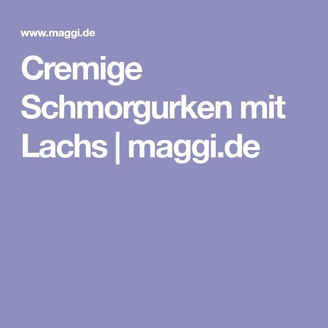 Cremige Schmorgurken mit Lachs   maggi.de