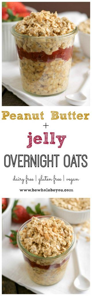Peanut Butter + Jelly Overnight Oats. Be Whole. Be You.