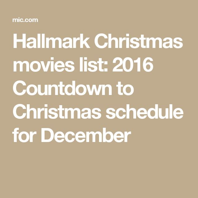 Hallmark Christmas movies list: 2016 Countdown to Christmas schedule for December
