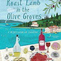 Roast Lamb In the Olive Groves: A Mediterranean Cookbook by Belinda Harley, EPUB, 1742706002, cookingebooks.info