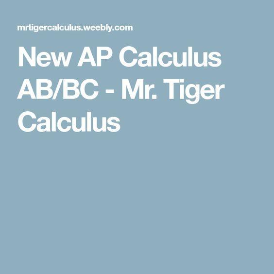 New AP Calculus AB/BC - Mr. Tiger Calculus
